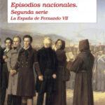 Episodios nacionales II. La España de Fernando VII – Benito Pérez Galdós | Descargar PDF