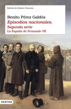 Episodios nacionales II. La España de Fernando VII – Benito Pérez Galdós   Descargar PDF