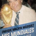 Mis mundiales – Enrique Macaya Márquez | Descargar PDF