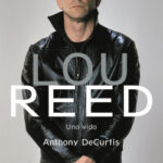 Lou Reed. Una vida – Anthony DeCurtis | Descargar PDF