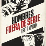 Hombres fuera de serie – Brett Martin | Descargar PDF