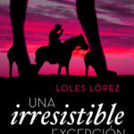Una arrollador excepción – Loles López | Descargar PDF