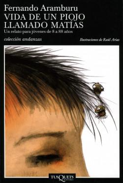 Vida de un piojo llamado Matías - Fernando Aramburu   Planeta de Libros