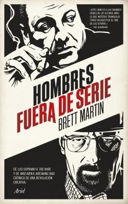 Hombres fuera de serie - Brett Martin | Planeta de Libros