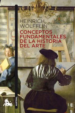 Conceptos fundamentales de la Historia del Arte - Heinrich Wölfflin | Planeta de Libros