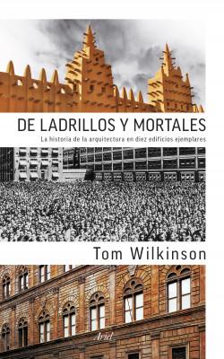 De ladrillos y mortales - Tom Wilkinson | Planeta de Libros