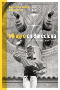 Milagro en Barcelona - Javier Pérez Andújar,Joan Guerrero Luque | Planeta de Libros