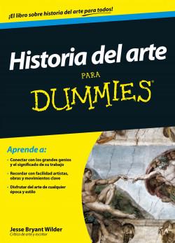 Historia del arte para Dummies - Jesse Bryant Wilder | Planeta de Libros