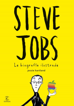 Steve Jobs. La biografía ilustrada - Jessie Hartland | Planeta de Libros