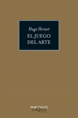 El juego del arte - Hugo Hiriart   Planeta de Libros