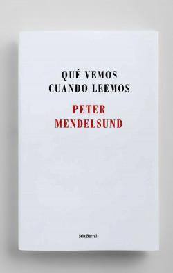 Qué vemos cuando leemos - Peter Mendelsund | Planeta de Libros