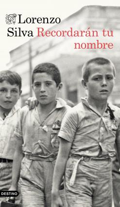 Recordarán tu nombre - Lorenzo Silva   Planeta de Libros