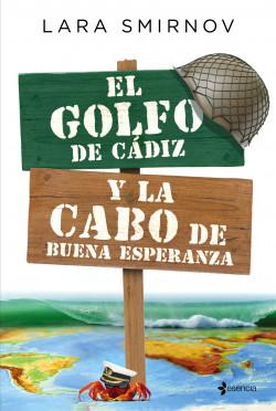 El Golfo de Cádiz y la Cabo de Buena Esperanza - Lara Smirnov | Planeta de Libros