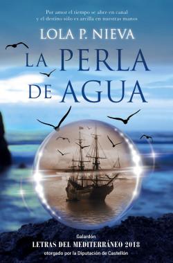 La perla de agua - Lola P. Nieva | Planeta de Libros