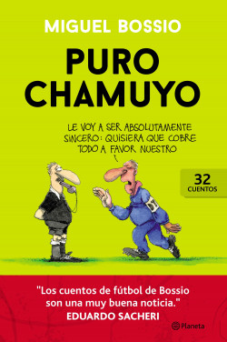 Puro chamuyo - Miguel Bossio | Planeta de Libros