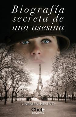 Biografía secreta de una asesina - Carmen Resino | Planeta de Libros