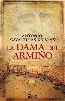 La dama del armiño - Antonio Cavanillas de Blas   Planeta de Libros
