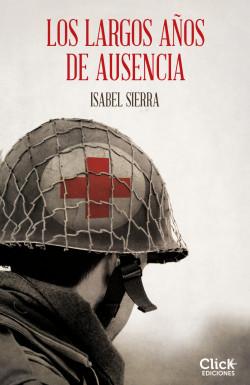 Los largos años de ausencia - Isabel Sierra | Planeta de Libros