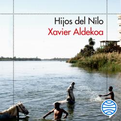 Hijos del Nilo - Xavier Aldekoa | Planeta de Libros