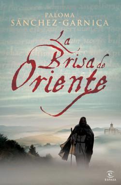 La brisa de oriente - Paloma Sánchez-Garnica | Planeta de Libros