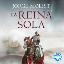 La reina sola - Jorge Molist | Planeta de Libros