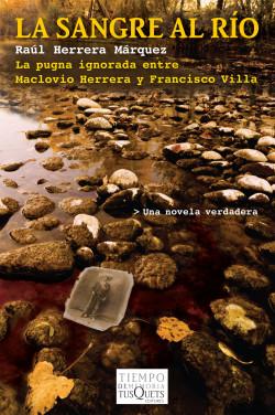 La sangre al río - Raúl Herrera Márquez | Planeta de Libros