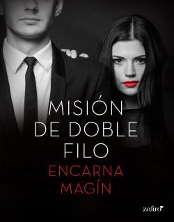 Misión de doble filo - Encarna Magín   Planeta de Libros
