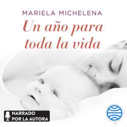 Un año para toda la vida - Mariela Michelena | Planeta de Libros