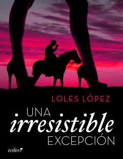 Una irresistible excepción - Loles López | Planeta de Libros