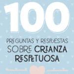 100 preguntas y respuestas sobre crianza respetuosa – Carla Orsini | Descargar PDF
