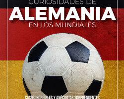 Curiosidades de Alemania en los Mundiales – Luciano Wernicke   Descargar PDF
