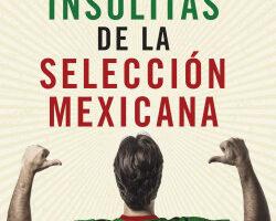 Historias insólitas de la selección mexicana de futbol – Luciano Wernicke   Descargar PDF