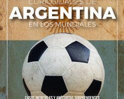 Curiosidades de Argentina en los Mundiales – Luciano Wernicke   Descargar PDF