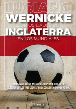 Curiosidades de Inglaterra en los Mundiales – Luciano Wernicke   Descargar PDF