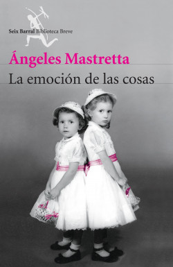 La emoción de las cosas – Ángeles Mastretta   Descargar PDF