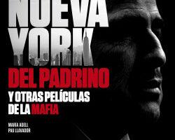 El Nueva York del Padrino y otras películas de la mafia – Pau Llavador,María Adell | Descargar PDF