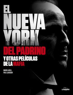 El Nueva York del Padrino y otras películas de la mafia – Pau Llavador,María Adell   Descargar PDF