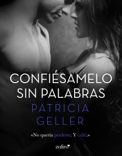 Confiésamelo sin palabras – Patricia Geller | Descargar PDF