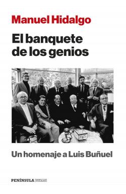 El banquete de los genios - Manuel Hidalgo Ruiz   Planeta de Libros