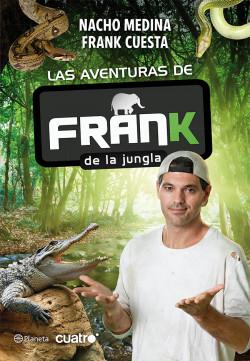 Las aventuras de Frank de la Jungla - Nacho Medina,Frank Cuesta | Planeta de Libros