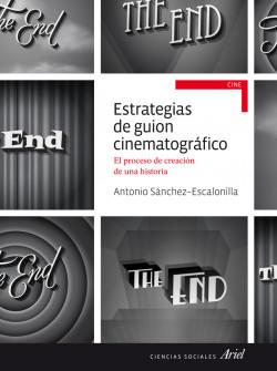 Estrategias de guion cinematográfico - Antonio Sánchez-Escalonilla | Planeta de Libros