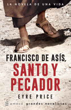 Francisco de Asís. Santo y pecador - Eyre Price | Planeta de Libros