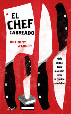 El Chef Cabreado - Anthony Warner | Planeta de Libros
