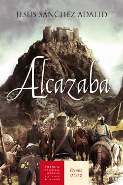 Alcazaba - Jesús Sánchez Adalid | Planeta de Libros