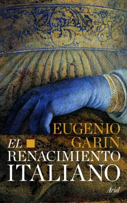 El renacimiento italiano - Eugenio Garin   Planeta de Libros