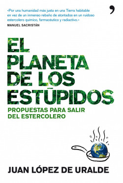 El planeta de los estúpidos - Juan López de Uralde   Planeta de Libros
