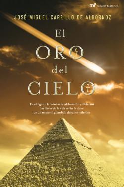 El oro del cielo - José Miguel Carrillo de Albornoz   Planeta de Libros