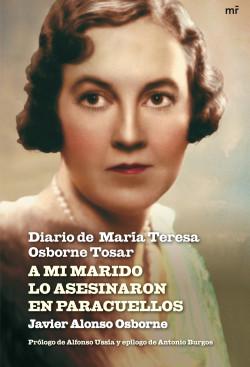 A mi marido lo asesinaron en Paracuellos - Javier Alonso Osborne   Planeta de Libros