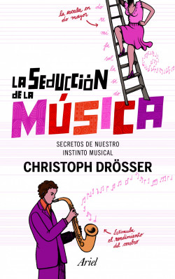 La seducción de la música - Christoph Drösser | Planeta de Libros
