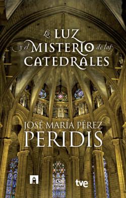 La luz y el misterio de las catedrales - Peridis,RTVE | Planeta de Libros